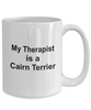 Cairn Terrier Dog Owner Lover Funny Gift Therapist White Ceramic Coffee Mug