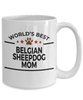 Belgian Sheepdog Dog Mom Coffee Mug