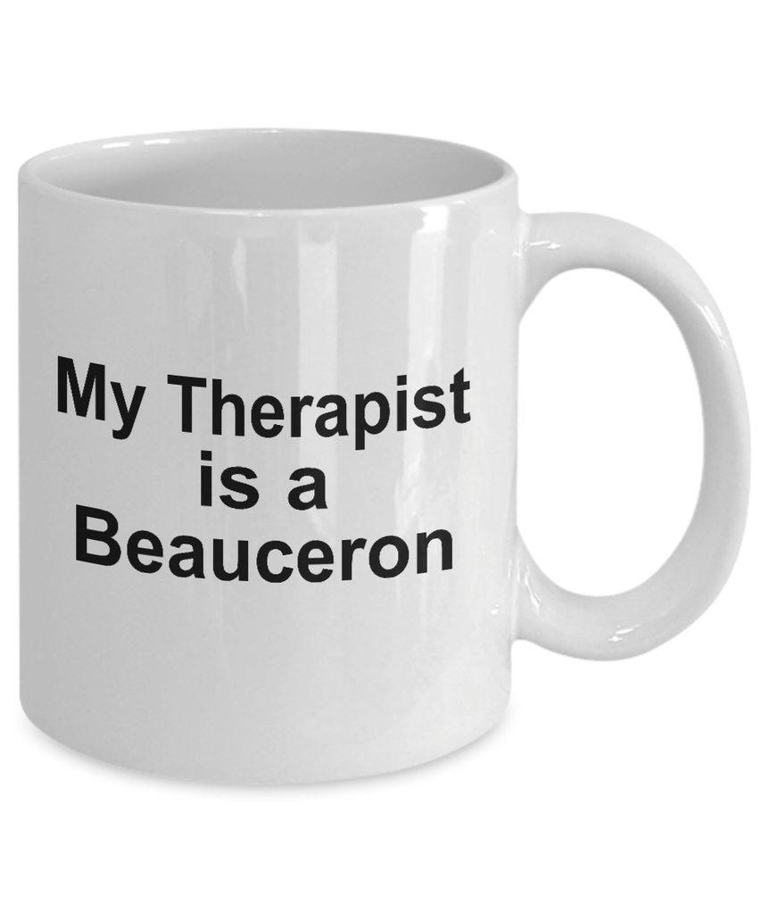 Beauceron Dog Owner Lover Funny Gift Therapist White Ceramic Coffee Mug
