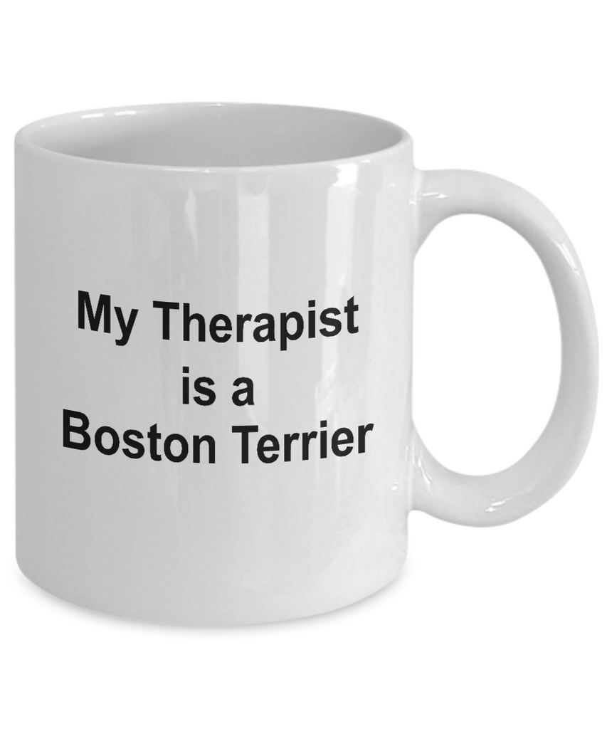 Funny Boston Terrier Dog Lover Therapist Gift Ceramic White Coffee Mug