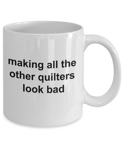 Quilter Ceramic Coffee Mug Making All The Others Look Bad