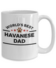 Havanese Dog Lover Gift World's Best Dad Birthday Father's Day Ceramic Coffee Mug