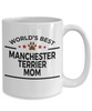 Manchester Terrier Dog Lover Gift World's Best Mom Birthday Mother's Day White Ceramic Coffee Mug