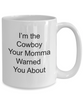 Cowboy Funny Coffee Mug Gift Your Momma Warned You About