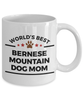 Bernese Mountain Dog Mom Coffee Mug