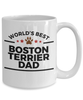 Boston Terrier Dog Lover Gift World's Best Dad Birthday Father's Day Ceramic Coffee Mug