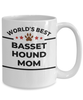 Basset Hound Dog Lover Gift World's Best Mom Birthday Mother's Day White Ceramic Coffee Mug
