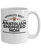 Anatolian Shepherd Dog Lover Gift World's Best Mom Birthday Mother's Day White Ceramic Coffee Mug
