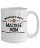 Maltese Dog Lover Gift World's Best Mom Birthday Mother's Day White Ceramic Coffee Mug