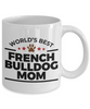 French Bulldog Mom Coffee Mug