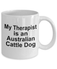 Australian Cattle Dog Therapist Coffee Mug