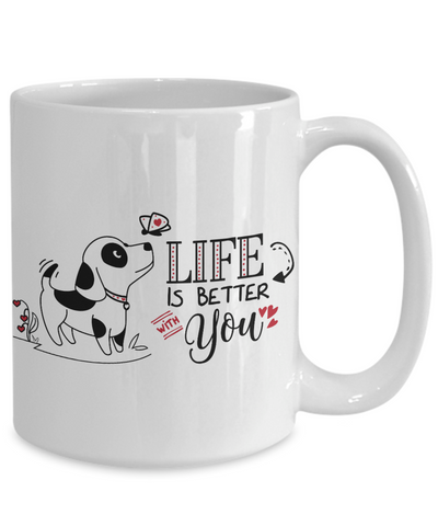 Life Is Better With You Cute Valentine Puppy Mug