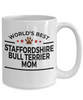 Staffordshire Bull Terrier Dog Lover Gift World's Best Mom Birthday Mother's Day White Ceramic Coffee Mug