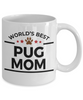 Pug Dog Mom Coffee Mug