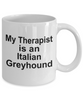 Italian Greyhound Dog Owner Lover Funny Gift Therapist White Ceramic Coffee Mug
