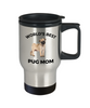 Pug Dog Mom Travel Coffee Mug