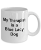 Blue Lacy Dog Therapist Coffee Mug