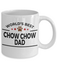 Chow Chow Dog Lover Gift World's Best Dad Birthday Father's Day White Ceramic Coffee Mug