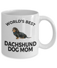Dachshund Dog Lover Gift World's Best Mom Birthday Mother's Day Present White Ceramic Coffee Tea Mug