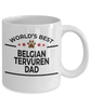 Belgian Tervuren Dog Dad Coffee Mug