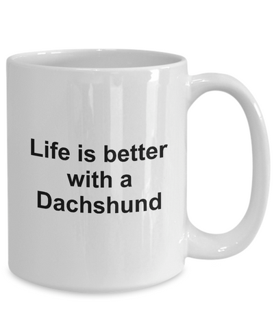 Funny Dachshund Dog Lover Gift Life is Better White Ceramic Coffee Mug