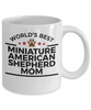 Miniature American Shepherd Dog Mom Coffee Mug