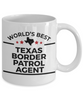 Texas Border Patrol Gift Birthday Father's Day Mother's Day White Ceramic Coffee Mug