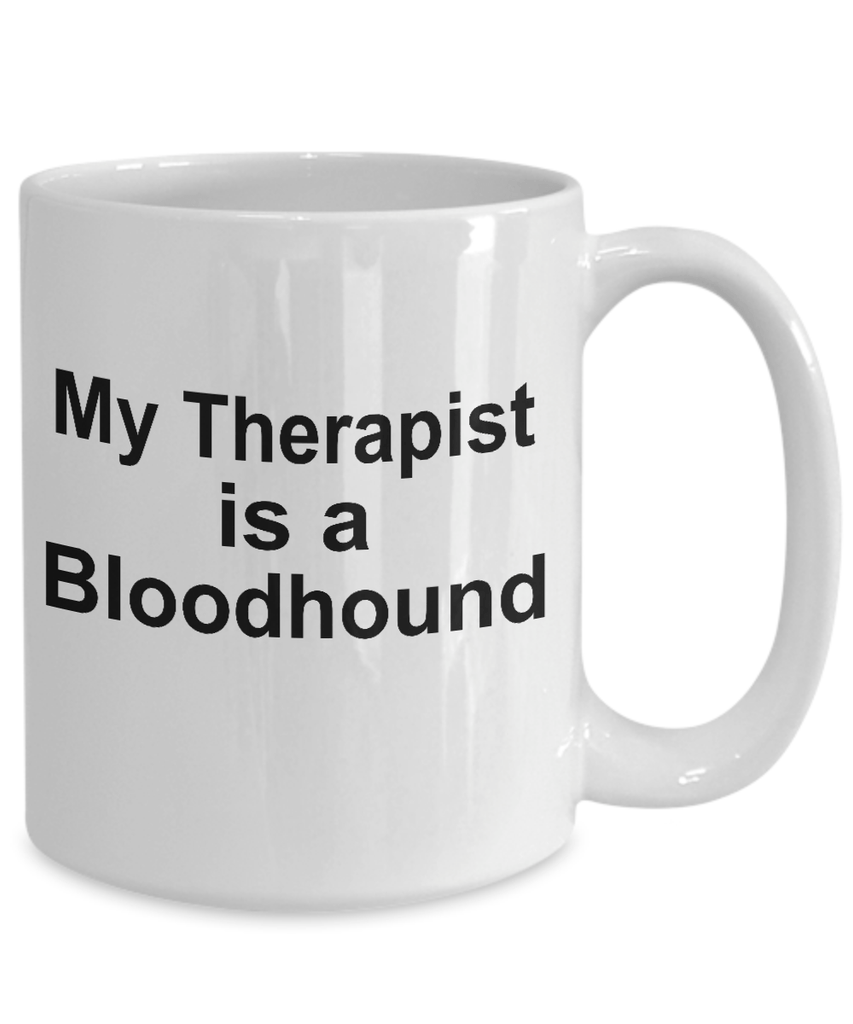 Bloodhound Dog Owner Lover Funny Gift Therapist White Ceramic Coffee Mug