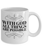 Christian Gift Mug With God All Things Are Possible Religious Inspirational Confirmation Graduation Motivational Matthew Scripture Coffee Cup