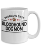 Bloodhound Dog Best Coffee Mug