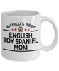 English Toy Spaniel Dog Lover Gift World's Best Mom Birthday Mother's Day White Ceramic Coffee Mug