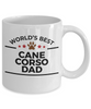 Cane Corso Dog Lover Gift World's Best Dad Birthday Father's Day White Ceramic Coffee Mug
