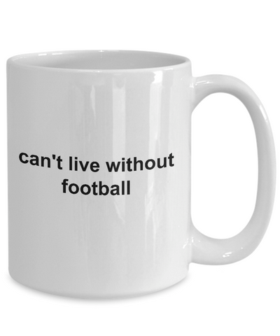 Can't Live Without Football Mug