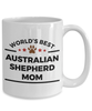Australian Shepherd Dog Lover Ceramic Coffee Cup Gift for World's Best Mom