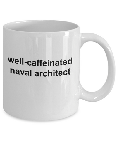 Naval Architect White Ceramic Coffee Mug Makes a Great Funny Sarcastic Gift