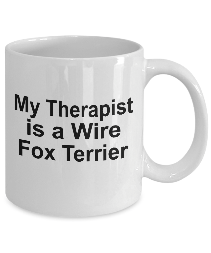 Wire Fox Terrier Dog Owner Lover Funny Gift Therapist White Ceramic Coffee Mug