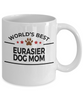 Eurasier Dog Lover Gift World's Best Mom Birthday Mother's Day White Ceramic Coffee Mug