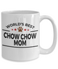 Chow Chow Dog Lover Gift World's Best Mom Birthday Mother's Day White Ceramic Coffee Mug
