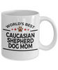 Caucasian Shepherd Dog Lover Gift World's Best Mom Birthday Mother's Day White Ceramic Coffee Mug