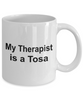 Tosa Dog Owner Lover Funny Gift Therapist White Ceramic Coffee Mug