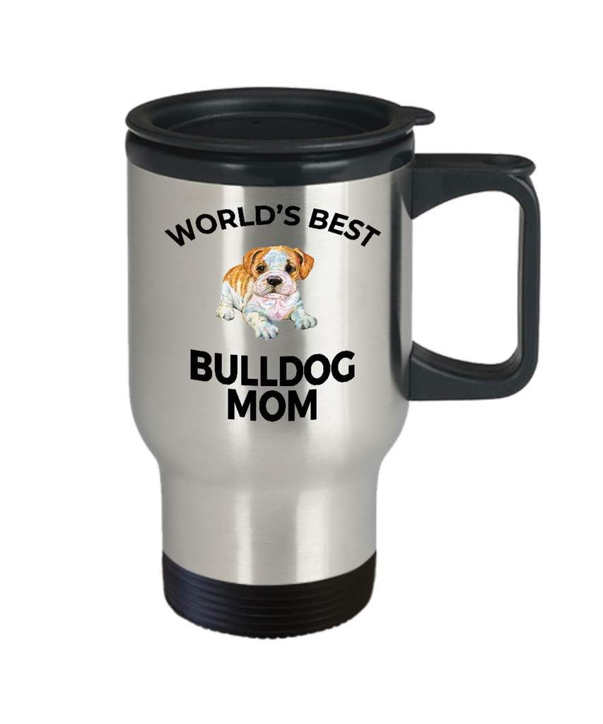 Bulldog Puppy Dog Lover Gift World's Best Mom Birthday Mother's Day Stainless Steel Insulated Travel Coffee Mug