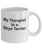Skye Terrier Dog Owner Lover Funny Gift Therapist White Ceramic Coffee Mug