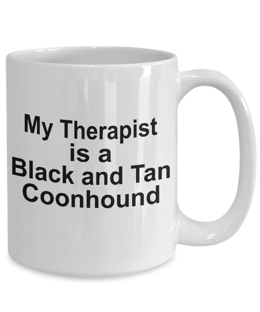 Black and Tan Coonhound Dog Owner Lover Funny Gift Therapist White Ceramic Coffee Mug