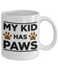 My Kid Has Paws Dog Lover Mug