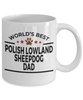 Polish Lowland Sheepdog Lover Gift World's Best Dad Birthday Father's Day White Ceramic Coffee Mug