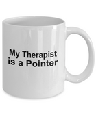 Pointer Dog Owner Lover Funny Gift Therapist White Ceramic Coffee Mug