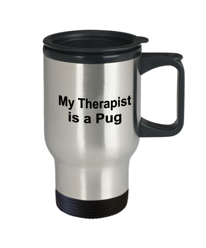 Pug Dog Owner Lover Funny Gift Therapist Stainless Steel Insulated Travel Coffee Mug