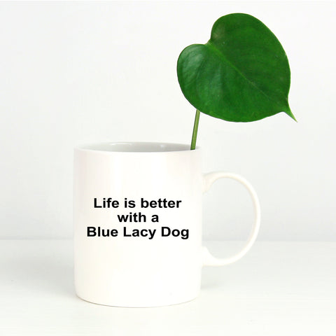 Blue Lacy Dog - Life is Better Coffee Mug