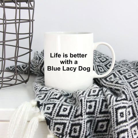 Blue Lacy Dog Owner Lover Funny Gift Life is Better White Ceramic Coffee Mug