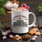 Teddy Roosevelt Terrier Dog Dad Coffee Mug